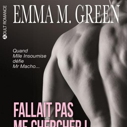 Fallait pas me chercher !, intégrale, tome 2 d'Emma Green