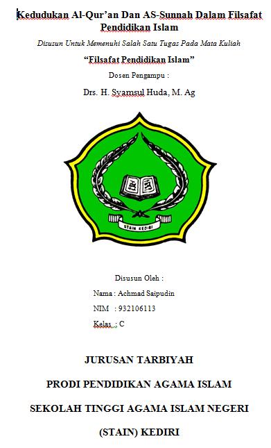 Contoh Makalah Kedudukan Al Qur An Dan As Sunah Dalam Filsafat Pendidikan Islam Blog Mahasiswa Uin Kediri