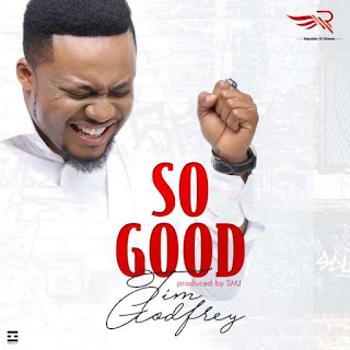Tim Godfrey - So good || Free Download