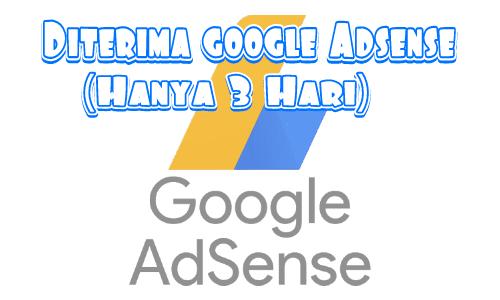 Pengalaman Pribadi Diterima Google Adsense Pengalaman Pribadi Diterima Google Adsense (Hanya 3 Hari)