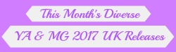 This Month's Diverse YA & MG UK 2017 Releases
