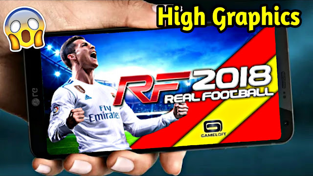 Download Real Football 2018 Android Offline 500 MB High Graphics