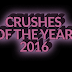 Crushes Of The Year #2016