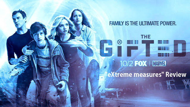 "The Gifted: ""eXtreme measures"" Review"