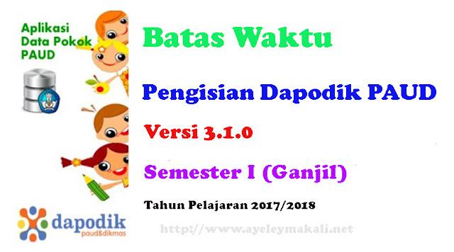 http://www.ayeleymakali.net/2017/08/batas-watu-pengisian-dapodik-paud.html