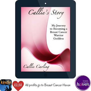 Callie's Story: My journey to becoming a breast cancer warrior goddess (all proceeds go to Breast Cancer Haven) - available on Kindle