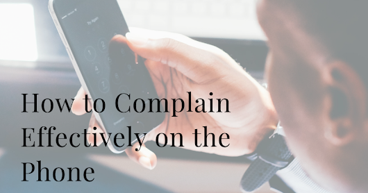 How to Complain Effectively on the Phone