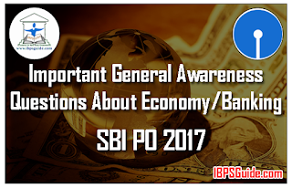 Important General Awareness Questions about Economy/Banking for SBI PO 2017
