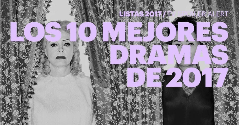 Los 10 mejores dramas de 2017