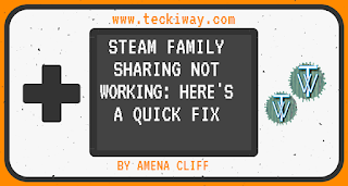 Steam Family Sharing Not Working