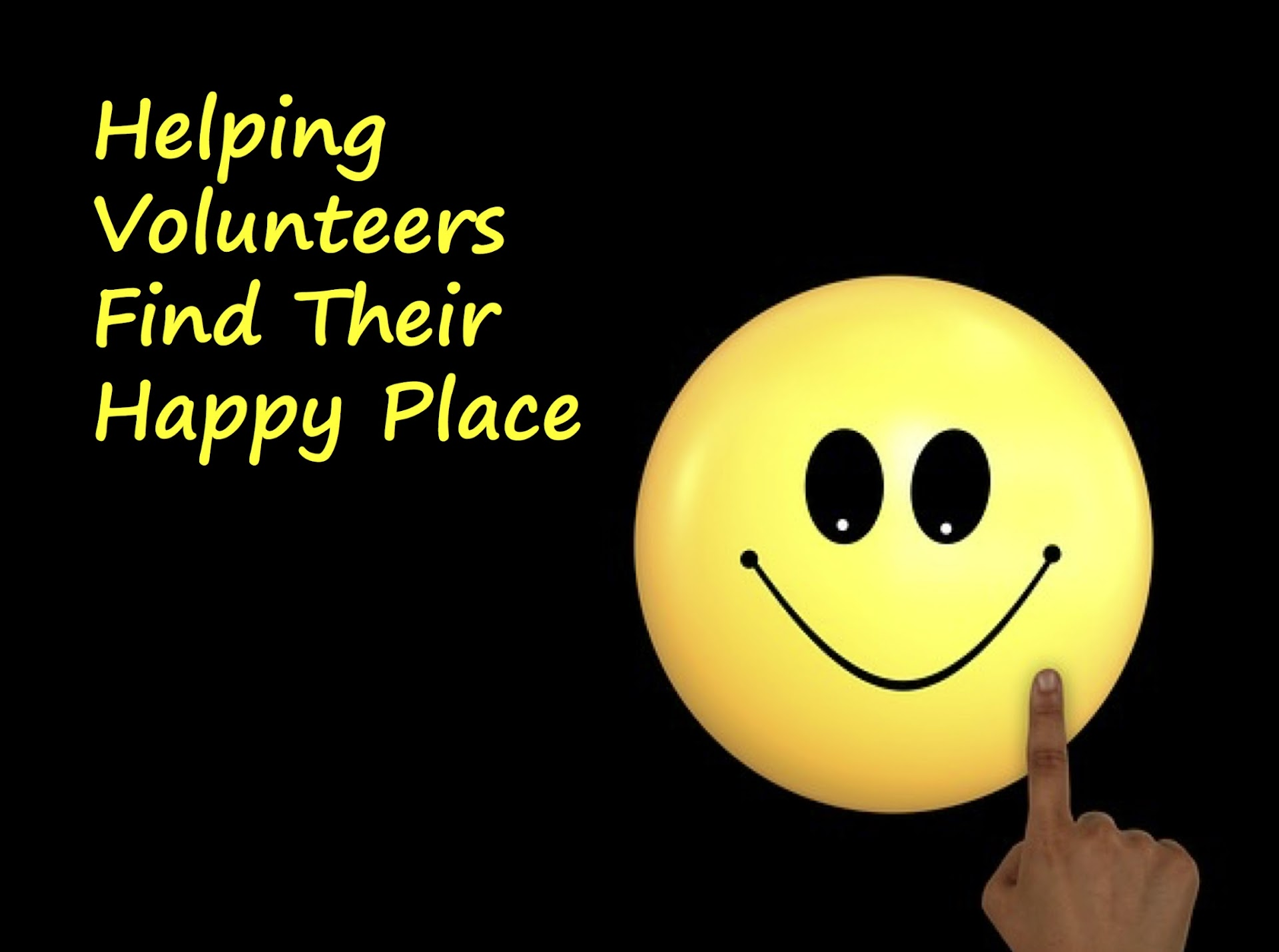 Helping Volunteers Find Their Happy Place ~ RELEVANT ...