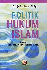 ajibayustore  Judul  : POLITIK HUKUM ISLAM Pengarang : Dr. Ija Suntana, M.Ag Penerbit : Pustaka Setia