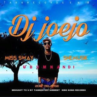 DJ Joejo Feat. Miss Sway & Sne Musik – Ubumnandi