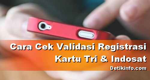 Cek keberhasilan Registrasi kartu Tri dan Indosat