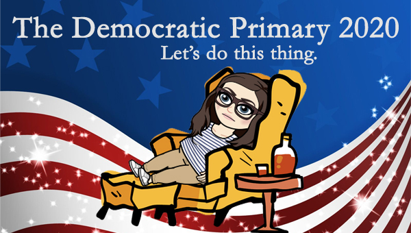 image of a cartoon version of me laying on a chaise with a drink beside me, pictured in front of a patriotic stars-and-stripes graphic, to which I've added text reading: 'The Democratic Primary 2020: Let's do this thing.'