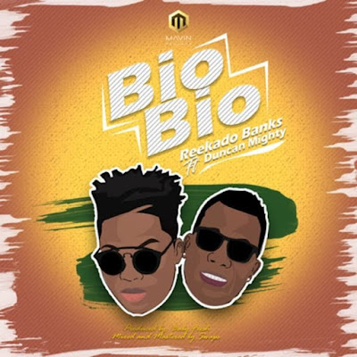 Reekado Banks – Bio Bio Lyrics ft Duncan Mighty