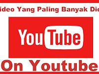 Video Yang Paling Banyak Menghasilkan Uang dan  Dicari Di Youtube