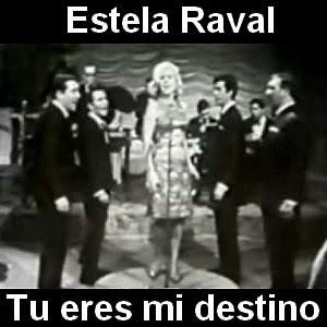 Estela Raval - Tu eres mi destino (con los 5 latinos)