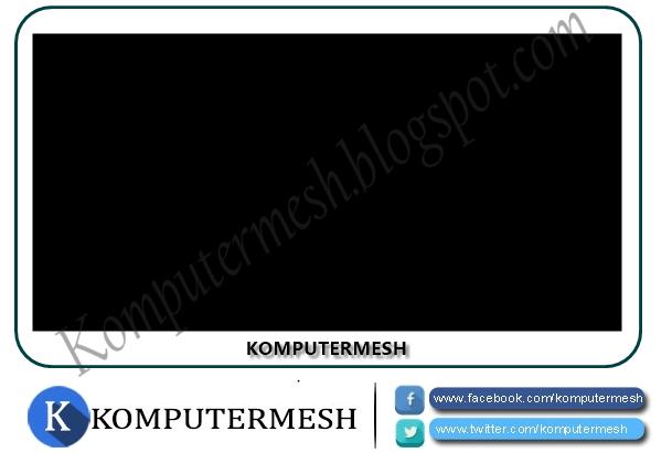 Cara Mengatasi Blank Screen (Layar Hitam) Windows 7