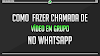 Como fazer chamada de vídeo em grupo no WhatsApp