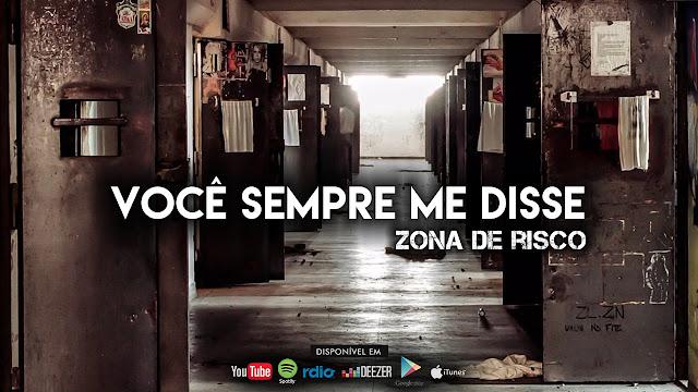 """ZONA DE RISCO LANÇA SINGLE """"VOCÊ SEMPRE ME DISSE"""" COM A PARTICIPAÇÃO DE NEGO JAM"""