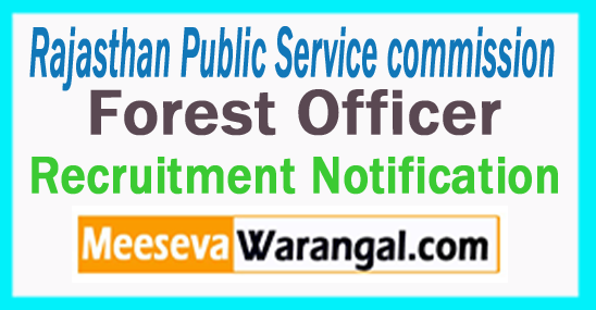 RPSC Forest Officer Recruitment 2017(Rajasthan Public Service Commission ) Apply Online