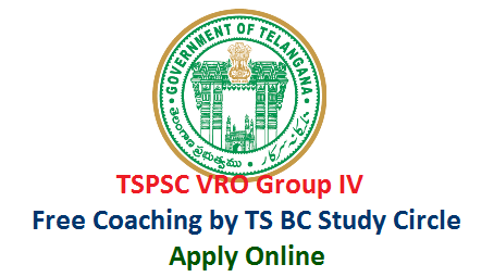 TSPSC VRO Group IV Free Coaching by Telangana BC Study Circle - Apply Online Here  Telangana BC Study Circle inviting Online Application Forms from Eligible candidates of  Bachward Classes in Telangana from Erstwhile 10 Districts. TS BC Study Circles Schedule for Free Coaching Application Forms Online. Submit/ Apply Online for Free Coaching for TSPSC VRO Group IV Recruitment Notification 2018 tspsc-vro-group-iv-free-coaching-by-telangana-bc-study-circle-apply-online