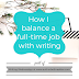 Writing Wednesdays: How I balance a full-time job with writing