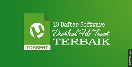 Daftar  Software Download File Torrent Terbaik