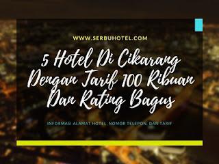 5 Hotel Di Cikarang Dengan Tarif 100 Ribuan Dan Rating Bagus