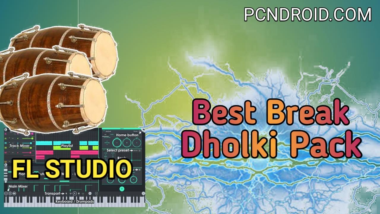 Download Best Break Dholki Packs [FL STUDIO] - PCNDROID