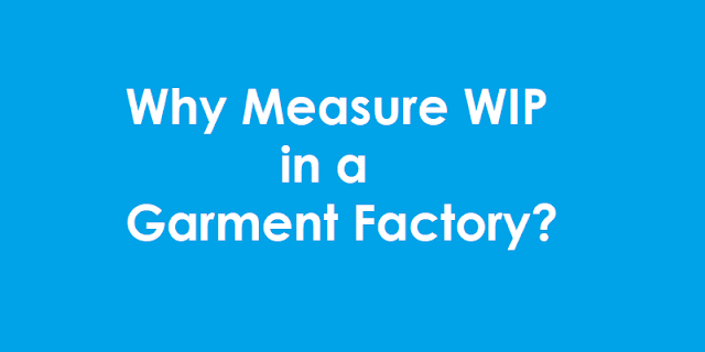 Measuring WIP in a garment factory