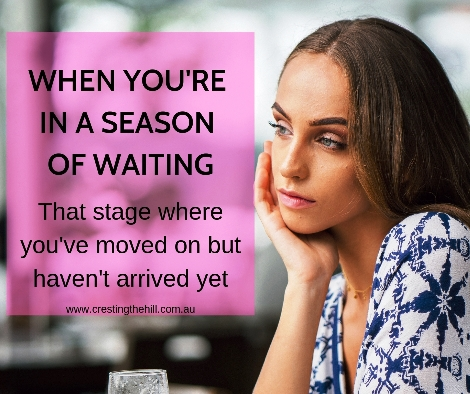 What do you do when you're between things? When you've moved on but haven't arrived yet? You are in a season of waiting and growing. Don't settle - just wait.