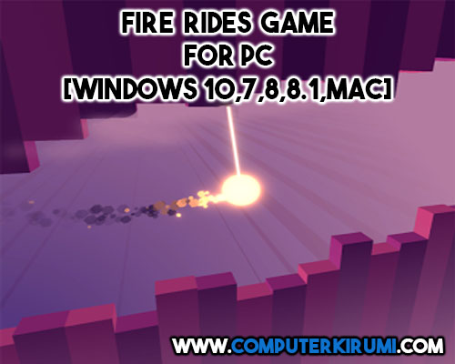 Download-Install Fire Rides Game For PC[windows 7,8,8-1,10,MAC] for Free.jpg
