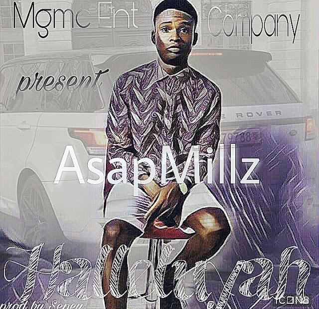 MUSIC: AsapMillz- Halleluyah