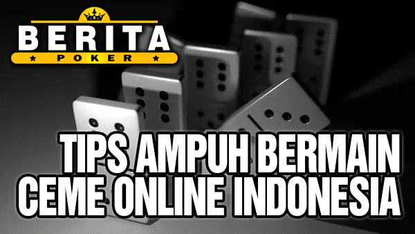 Tips Ampuh Bermain Ceme Online Indonesia