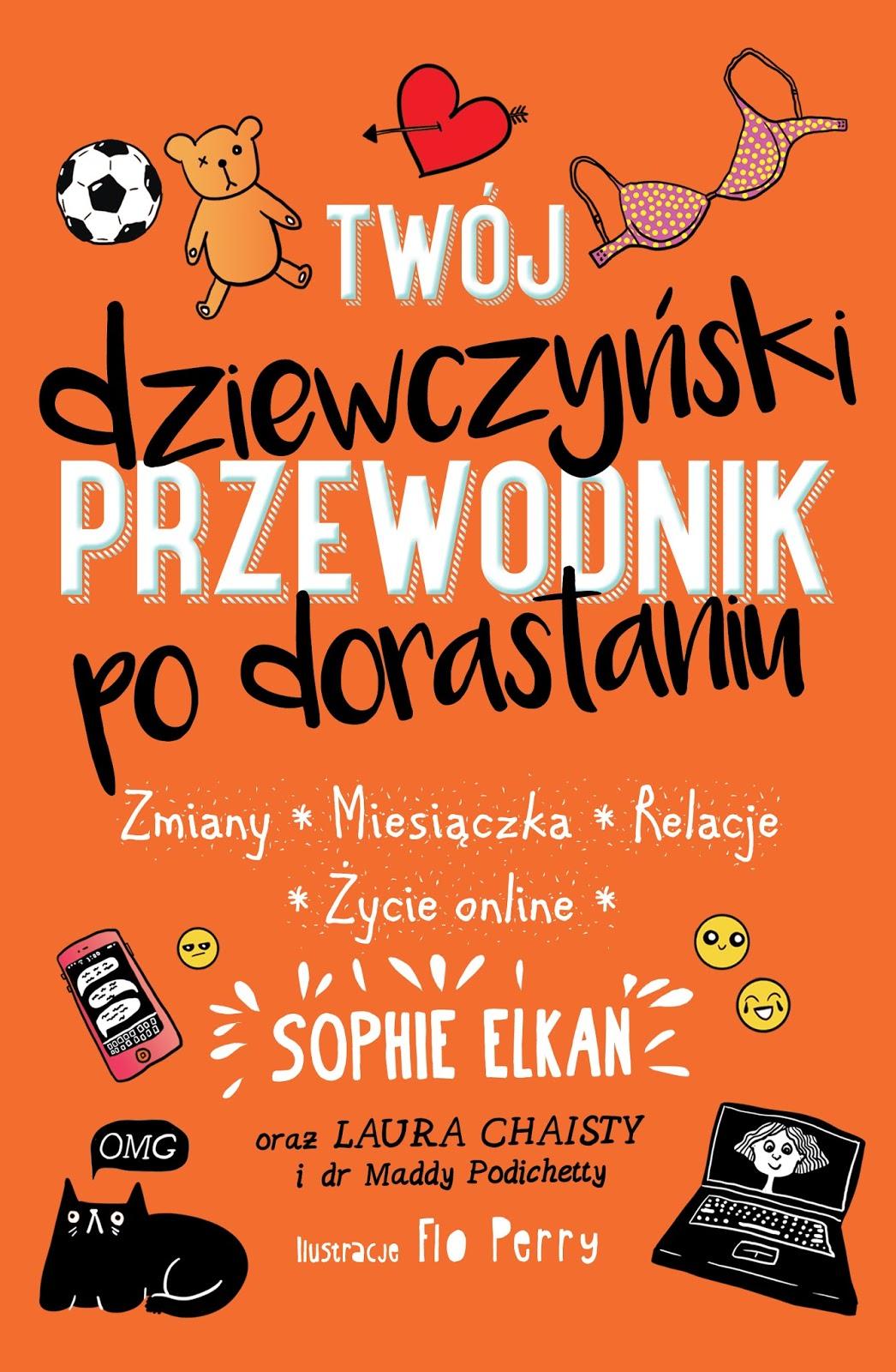 Dorastanie jest fajne! Już wkrótce w księgarniach książka dla wszystkich dorastających dziewczyn.