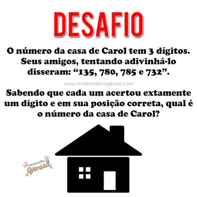 Charada - O número da nova casa de Carol tem 3 dígitos...