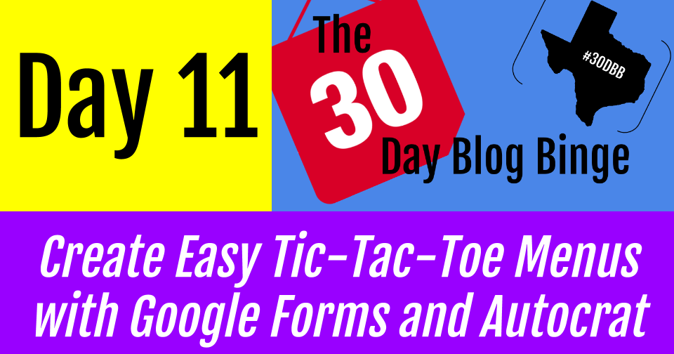 Create Easy Tic-Tac-Toe Menus with Google Forms and Autocrat | #30DBB - Day 11