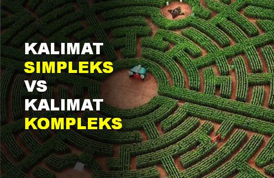 Contoh Kalimat Simpleks dan Contoh Kalimat Kompleks