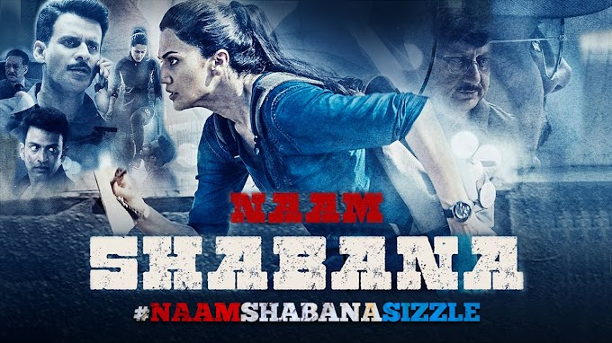 Watch Naam Shabana Movie Trailer Released   Taapsee Pannu, Manoj Bajpayee, Prithviraj Sukumaran