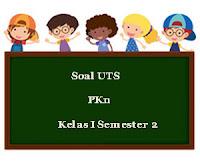 Soal UTS PKn Kelas 1 Semester 2 Terbaru plus Kunci Jawaban