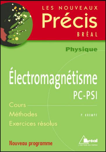 Livre : Nouveaux précis d'Électromagnétisme PC-PSI - Editions Bréal PDF