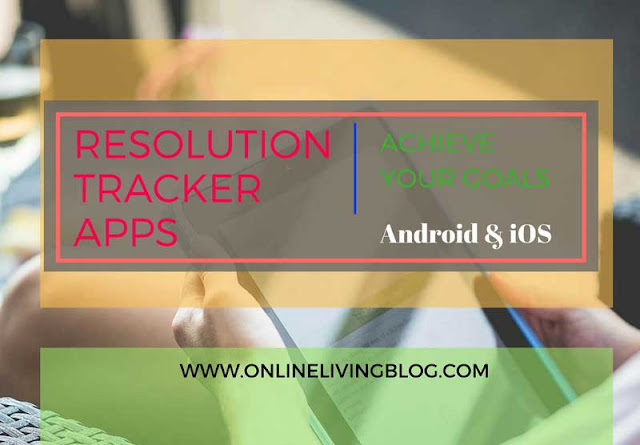 Best New Year Resolution Tracker Apps for Android & iOS (Achieve Your Goals in 2017)