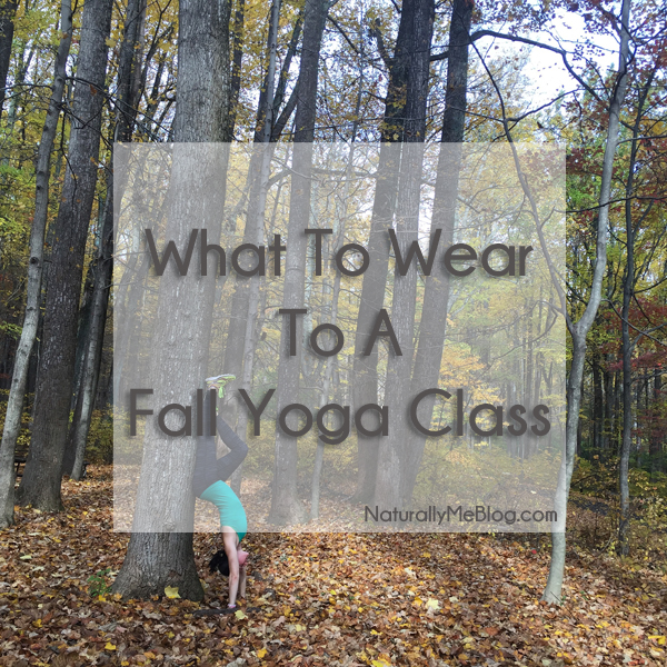 Yoga, Yoga Diaries, Naturally Me, What to Wear To A Fall Yoga Class, Yoga Clothing, Namaste, Om, Yogi