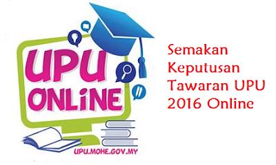 Semakan Keputusan tawaran UPU 2016 Online
