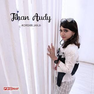 Lirik Lagu Jihan Audy - Korban Janji