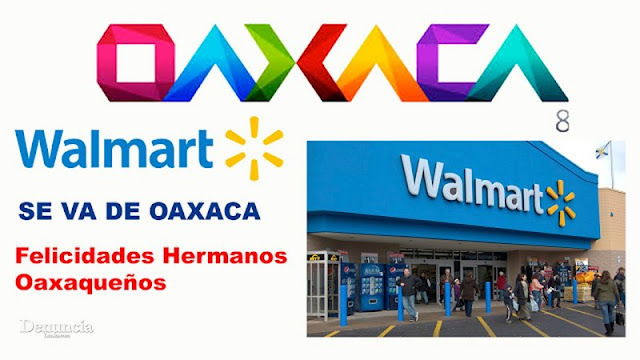 Walmart se despide de Oaxaca.