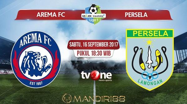 Prediksi Bola : Arema FC Vs Persela Lamongan , Sabtu 16 September 2017 Pukul 18.30 WIB @ TVONE