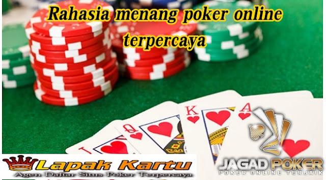 Rahasia Menang Bermain Judi Poker Online Terpercaya - Jagadpoker